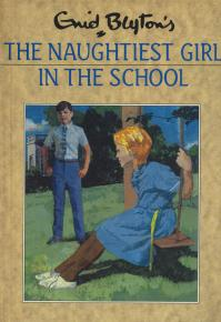 The Naughtiest Girl in the School (No. 41) by Enid Blyton