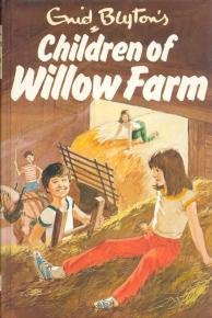 The Children of Willow Farm (No. 43) by Enid Blyton