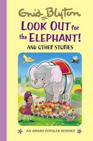 Look Out For the Elephant and Other Stories by Enid Blyton