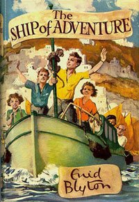 The Ship of Adventure Enid Blyton