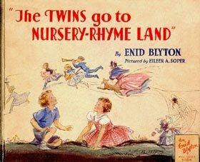 The Twins Go to Nursery-Rhyme Land by Enid Blyton