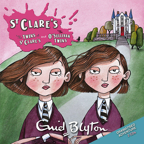The Twins At St Clare S Amp The O Sullivan Twins By Enid Blyton
